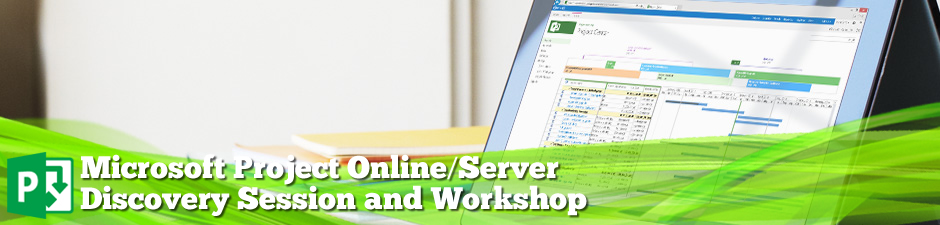 Microsoft Project Online/Project Server Discovery Session and Demonstration - Wellingtone Project Management