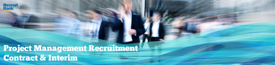 Project Management Recruitment - Contract and Interim