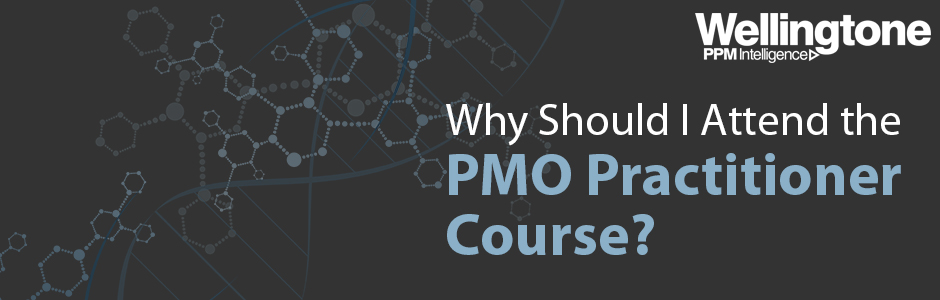 Why Should I Attend the Wellingtone PMO Practitioner Course